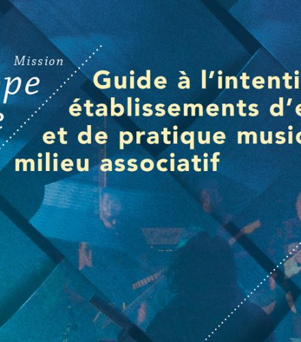 Guide à l'intention des établissements d'enseignement et de pratique musicale en milieu associatif