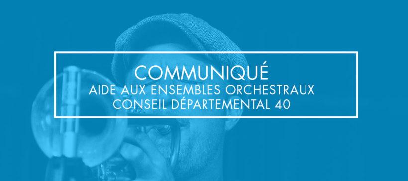 Conseil départemental – Aide aux ensembles orchestraux landais 2020