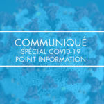 Spécial COVID-19, point information CRIB